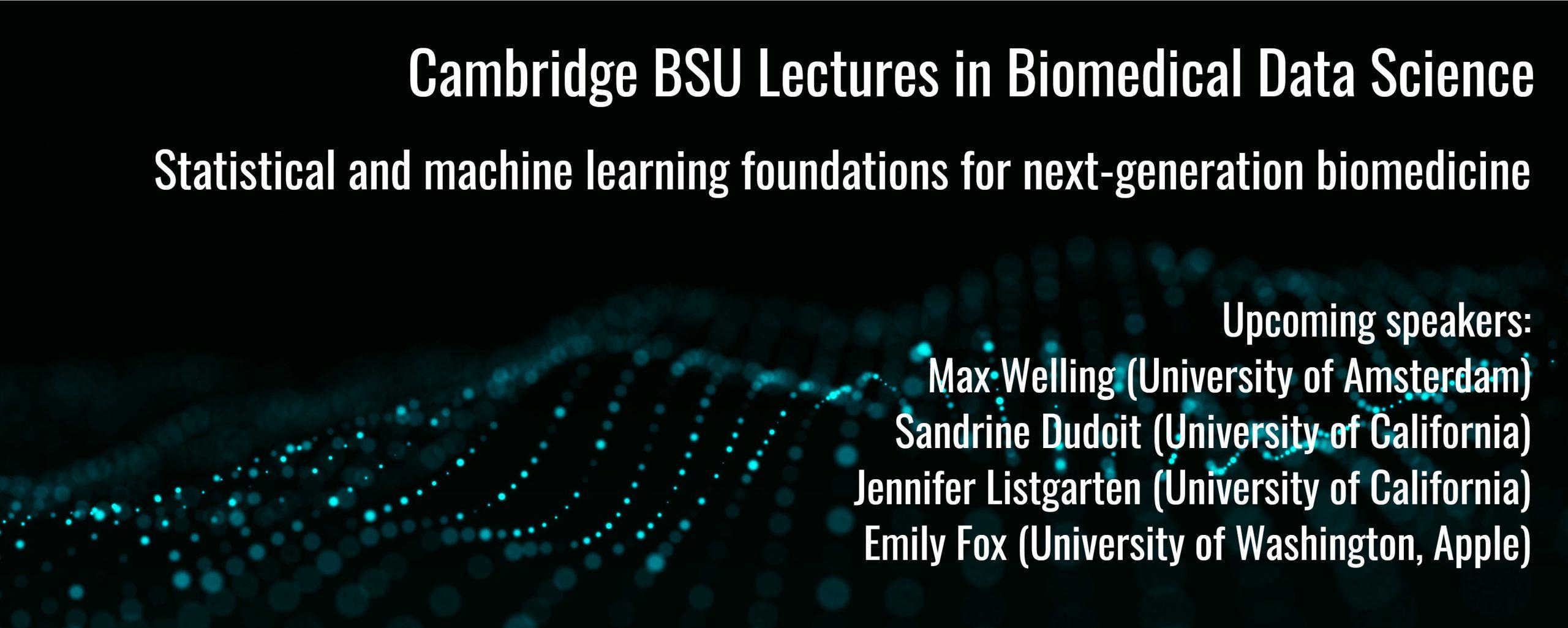 Cambridge BSU Lecture in Biomedical Data Science
